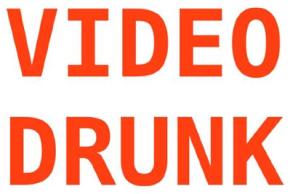 Video Drunk